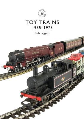 Toy Trains by Bob Leggett