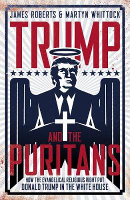 Trump and the Puritans by James Roberts