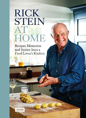 Rick Stein at Home: Recipes, Memories and Stories from a Food Lover's Kitchen by Rick Stein