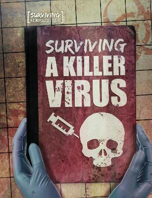Surviving a Killer Virus by Charlie Ogden