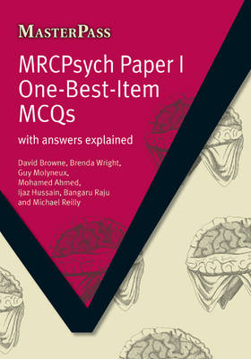 MRCPsych Paper I One-Best-Item MCQs: With Answers Explained by David Browne