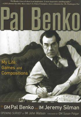 Pal Benko by I.M. Jeremy Silman