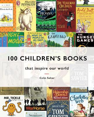 100 Children's Books: that inspire our world by Colin Salter