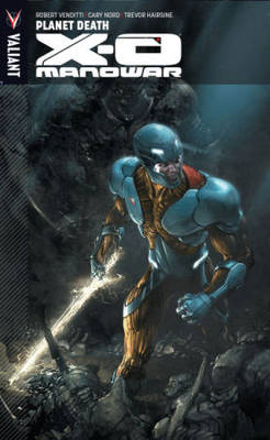 X-O Manowar Volume 3 by Robert Venditti