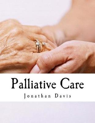 Palliative Care by Jonathan Davis