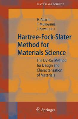 Hartree-Fock-Slater Method for Materials Science by Hirohiko Adachi