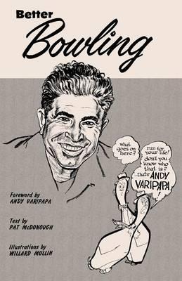 Better Bowling with Andy Varipapa by Andy Varipapa