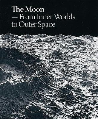 The Moon: From Inner Worlds to Outer Space by Laerke Rydal Jorgensen