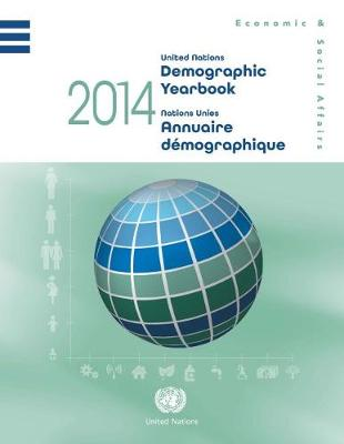 Demographic yearbook 2014 by United Nations: Department of Economic and Social Affairs: Statistics Division