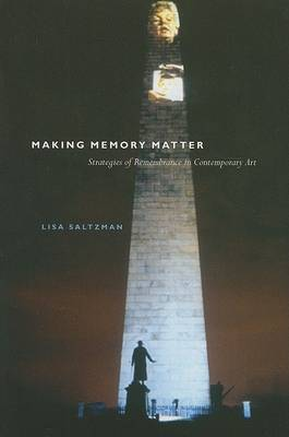 Making Memory Matter by Lisa Saltzman