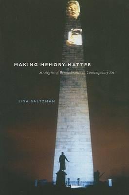 Making Memory Matter by Lisa Saltzman