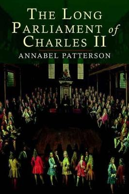 The Long Parliament of Charles II by Annabel Patterson