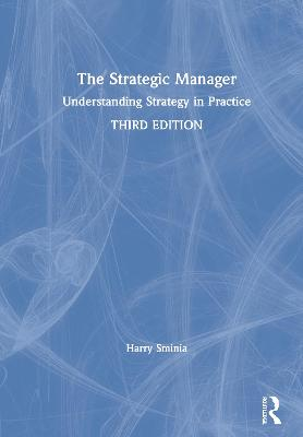 The Strategic Manager: Understanding Strategy in Practice book