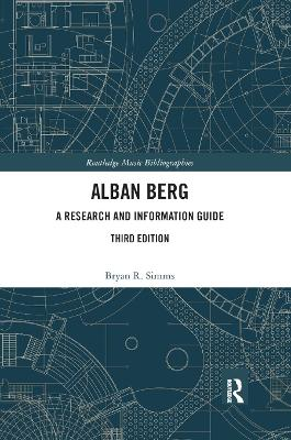 Alban Berg: A Research and Information Guide by Bryan R. Simms