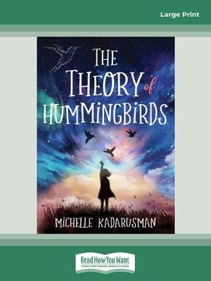 The Theory of Hummingbirds by Michelle Kadarusman