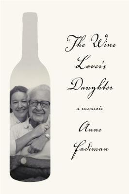 Wine Lover's Daughter by Anne Fadiman