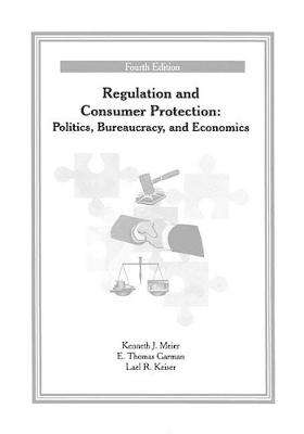 Regulation and Consumer Protection by Professor Kenneth J Meier