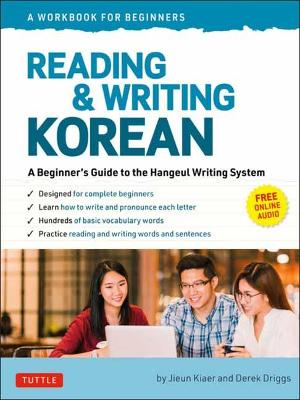 Reading and Writing Korean: A Workbook for Self-Study: A Beginner's Guide to the Hangeul Writing System (Free Online Audio and Printable Flash Cards) book