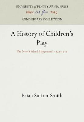 A History of Children's Play by Brian Sutton-Smith