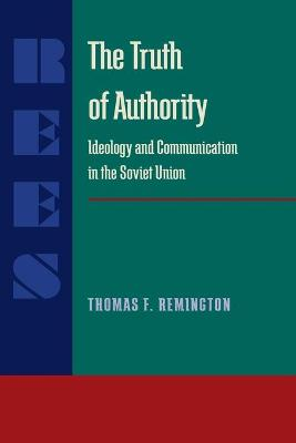 The Truth of Authority by Thomas F. Remington