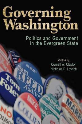 Governing Washington by Cornell W Clayton