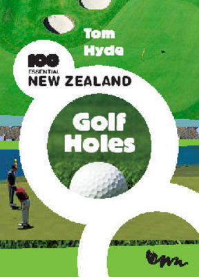 100 Essential New Zealand Golf Holes book