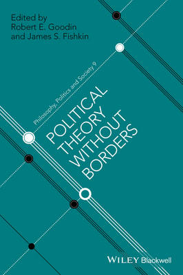 Political Theory Without Borders by Robert E. Goodin