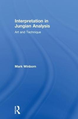 Interpretation in Jungian Analysis by Mark Winborn
