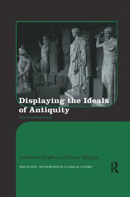 Displaying the Ideals of Antiquity by Johannes Siapkas