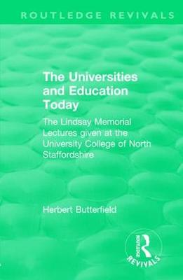 : The Universities and Education Today (1962) by Herbert Butterfield