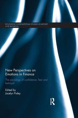 New Perspectives on Emotions in Finance by Jocelyn Pixley