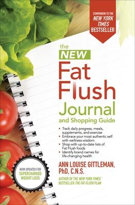 The New Fat Flush Journal and Shopping Guide by Ann Louise Gittleman