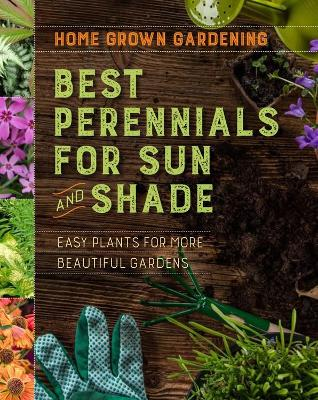 Home Grown Gardening Guide to Best Perennials for Sun and Shade by Houghton Mifflin Harcourt