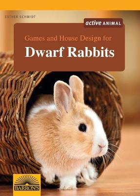 Games and House Design for Dwarf Rabbits book