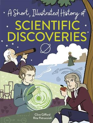 A Short, Illustrated History of... Scientific Discoveries book