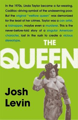 The Queen: The gripping true tale of a villain who changed history book