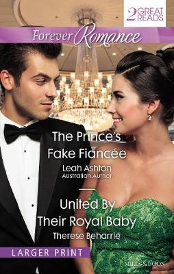The Prince's Fake Fiancee/United By Their Royal Baby by Leah Ashton