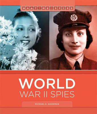 World War II Spies by Michael E Goodman