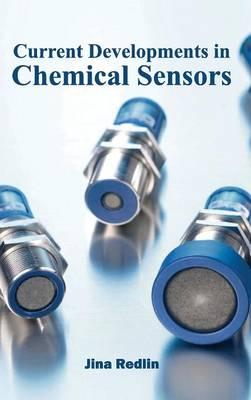 Current Developments in Chemical Sensors by Jina Redlin