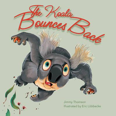 Koala Bounces Back by Jimmy Thomson
