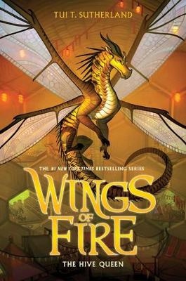Wings of Fire #12: The Hive Queen by Tui,T Sutherland