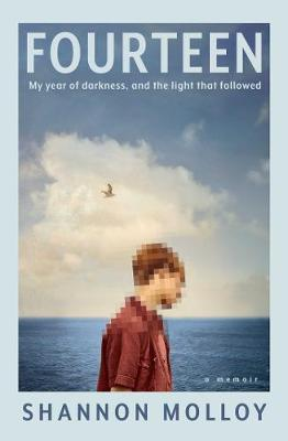 Fourteen: My year of darkness, and the light that followed by Shannon Molloy