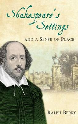 Shakespeare's Settings and a Sense of Place book