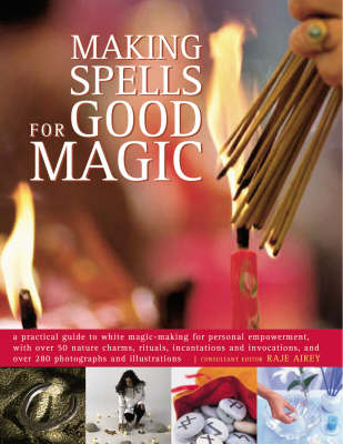 Making Spells for Good Magic by Raje Airey
