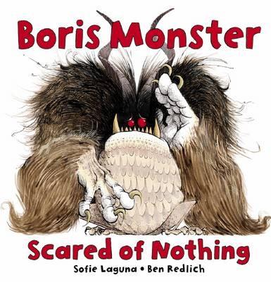 Boris Monster Scared of Nothing by Sofie Laguna