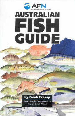 The Australian Fish Guide by Frank Prokop