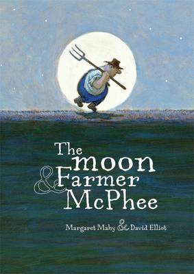 The Moon And Farmer McPhee by Margaret Mahy
