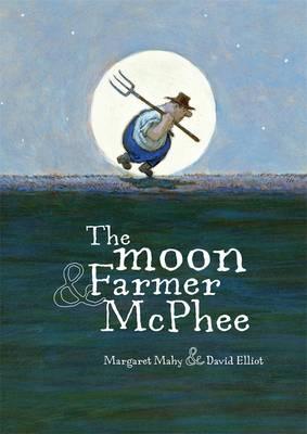 The Moon And Farmer McPhee by David Elliot