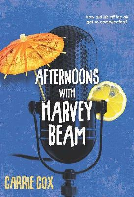 Afternoons with Harvey Beam by Carrie Cox