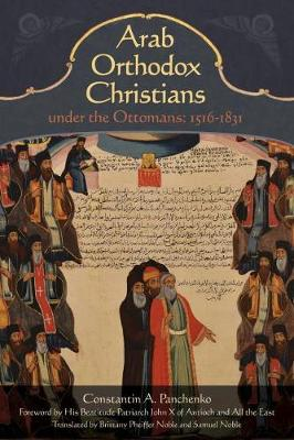 Arab Orthodox Christians Under the Ottomans 1516-1831 book